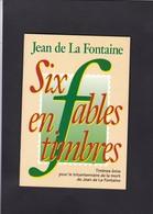 Tricentenaire De La Mort De Jean De La Fontaine  Avec Six Fables Et 8 Timbres - Letteratura