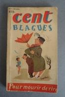 Cent Blagues Pour Mourrir De Rire - N.17-1953 - Texte De Frédéric Dard, L. Massiera, G. Monteray - Dessins De Roger Sam - Humour