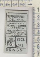 Biglietto Ticket Buillet  Ferrovie Dello Stato Napoli / Roma Termini Via Formia  Con Supplemento 15% - Chemins De Fer