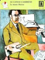 LE CATEAU CAMBRESIS   - Musée Henri Matisse   - Photo  Autoportrait  - FICHE GEOGRAPHIQUE - Ed. Larousse-Laffont - Other Collections
