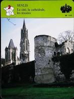 SENLIS  - Cité - Photo Muraille Fortifiée - FICHE GEOGRAPHIQUE - Ed. Larousse-Laffont - Géographie