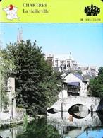 CHARTRES  - La Vieille Ville -  Photo   - FICHE GEOGRAPHIQUE - Ed. Larousse-Laffont - Géographie