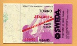 Biglietto Ingresso Stadio Torino-Atalanta 1984/85 - Tickets - Vouchers