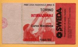 Biglietto Ingresso Stadio Torino-Internazionale 1984/85 - Tickets - Vouchers