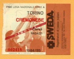 Biglietto Ingresso Stadio Torino-Cremonese 1984/85 - Tickets - Vouchers