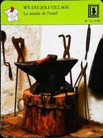 WY DIT JOLI VILLAGE - Musée De L'outil Ancien - Photo Enclume Maréchal Ferrant FICHE GEOGRAPHIQUE - Ed. Larousse-Laffont - Art Populaire