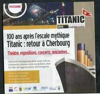 """Programme 2012 """"100 Ans Après L'escale Mythique Titanic : Retour à Cherbourg"""" Normandie - Programma's"""