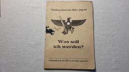 Raree Heft Schulungsdienst Der HJ Was Soll Ich Werden 1941 DJ Bund Deutscher Mädels BDM JM - 1939-45