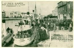 17 - B18611CPA - ILE DE RE - SAINT MARTIN - Depart Des Forcats Pour La Guyane - Embarquement - Très Bon état - CHARENTE- - Ile De Ré