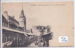 AUXERRE- LE MARCHE PROVISOIRE EN 1904 ET LA TOUR DE L HORLOGE - Auxerre