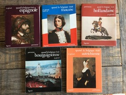 JO GERARD Quand La Belgique était Bourguignonne Espagnole Autrichienne Française Hollandaise COMPLET EN 5 VOLUMES - Histoire
