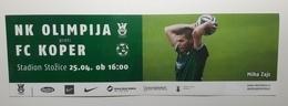 Football Ticket NK Olimpija : NK Koper  National League SOCCER Slovenia - Tickets D'entrée
