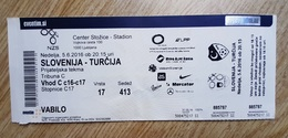 SOCCER Football Ticket Slovenia : TURKEY 5.6.2016 Friendly Match Stadium Stozice Ljubljana - Tickets - Entradas