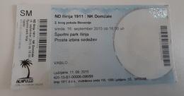 Football Ticket ND Ilirija 1911: NK Domzale 16.9.2015 Slovenian Cup 2nd Round SOCCER Slovenia - Tickets - Entradas