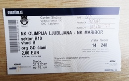 Slovenia Football Ticket NK Olimpija : NK Maribor 21.3.2012 Slovenian League Stadium Stozice Ljubljana - Tickets D'entrée