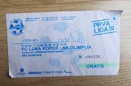 SOCCER Football Ticket SLOVENIAN League FC Luka Koper : NK Olimpija  30.10.2010 Slovenia - Tickets D'entrée