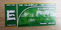 SOCCER Football Ticket NK Olimpija : NK Kolpa 15.6.2007 Slovenian League Green Dragons Ultras Olimpija Slovenia - Tickets D'entrée