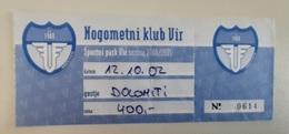 SOCCER Football Ticket NK Vir Slovenia Season 2000/2001 Slovenian Lower League - Match Tickets