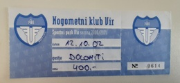 SOCCER Football Ticket NK Vir Slovenia Season 2000/2001 Slovenian Lower League - Tickets D'entrée