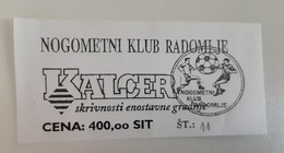 SOCCER Football Ticket NK Kalcer Radomlje Slovenia Slovenian Lower League - Tickets D'entrée
