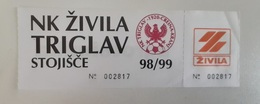 SOCCER Football Ticket NK Zivila Triglav Slovenia Season 1998/1999 Slovenian 2nd League - Match Tickets