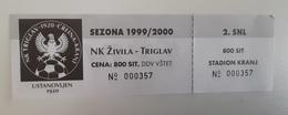 SOCCER Football Ticket NK Zivila Triglav Season 1999/2000 Slovenian 2nd League - Match Tickets