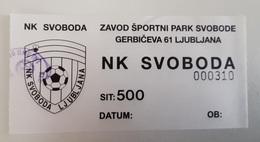 SOCCER Football Ticket NK Svoboda Ljubljana Slovenian Lower League Slovenia - Tickets D'entrée