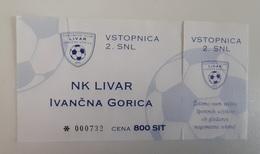 SOCCER Football Ticket NK Livar Ivancna Gorica Slovenian 2nd League Slovenia - Tickets D'entrée
