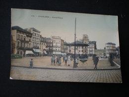 CHARLEROI - GRAND'PLACE - COLORISEE - Charleroi