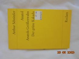 Anatol / Anatols Größenwahn / Der Grüne Kakadu -- Arthur Schnitzler, ISBN 3150083990 Reclam Philipp Jun. 1985 - Teatro & Script