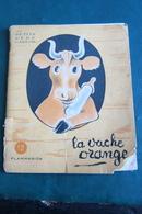 La Vache Orange(Pére Castor) - Autres