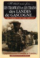 Livre : Les Tramways Et Des Trains Des Landes Er Gascogne (neuf) - Livres
