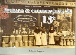 Livre : Artisans Et Commerçants Du 13 Arrondissement En Cpa 112 Pages - Livres