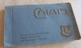 62  -  CALAIS  CARNET  24 CARTES POSTALES ANCIENNES COMPLET - Calais