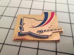 1016B Pin's Pins / Beau Et Rare / THEME : AUTRES / OISE LA JEUNE FRANCE En Relief Et Métal Jaune Par TOSCA - Pin's