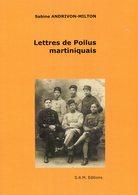 Lettres De Poilus Martiniquais Martinique Antilles Première Guerre Mondiale Andrivon-Milton - Books