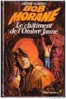 Bob Morane 38 / 1067 - Le Châtiment De L' Ombre Jaune - Henri Vernes - Marabout Junior