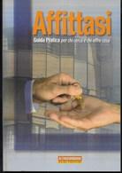 GUIDE PRATICHE ALTROCONSUMO - AFFITTASI - EDIZ. 2005 - PAG. 206 - FORMATO 16X24 - USATO COME NUOVO - Diritto Ed Economia