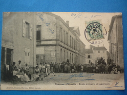 88 -  CPA   CHARMES SUR MOSELLE ECOLE PRIMAIRE ET SUPERIEURE TRES ANIMEE  VOYAGEE 1906 - Charmes