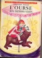 L'ourse Aux Pattons Verts Par Christian Pineau - Ideal-Bibliothèque N° 120 - Illustrations : Marianne Clouzot - Bücher, Zeitschriften, Comics