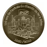 Monnaie De Paris , 2010 , Limoges , 150 Ans Arrivée Du Chemin De Fer à Brive - Monnaie De Paris