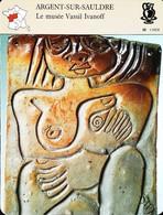 ARGENT SUR SAULDRE - Musée Vassil Ivanoff  - Femme Sur Grés Brut Emaillé  - FICHE GEOGRAPHIQUE - Ed. Larousse-Laffont - Porselein & Ceramiek