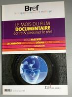 Bref, Le Magazine Du Court Métrage N°113 : Le Mois Du Film Documentaire, écrire & Dessiner Le Réel. 2014, 74 Pages - Revistas