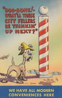 DOG ; We Have All Modern Conveniences Here , 30-40s ; Barber Pole ; Artist IRBY - Chiens