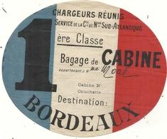 ETIQUETTE BAGAGE DE CABINE 1 ERE CLASSE . CHARGEURS REUNIS POUR BORDEAUX - Bateaux