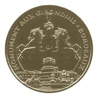 La Médaille Touristique De La Monnaie De Paris Fête Ses 20 Ans - BORDEAUX - Monument Aux Girondins 2016 - 2016