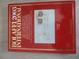 BOLAFFI 2003 INTERNATIONAL - Ventes Aux Enchéres - Edition Philatélique 2002 - - Collections