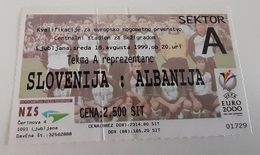 Football Ticket Slovenia : Albania 18.8.1999  Qualification EURO 2000 - Tickets D'entrée
