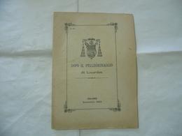 DOPO IL PELLEGRINAGGIO DI LOURDES MILANO 1899. - Religion