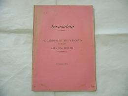JERUSALEM IL CARDINALE ARCIVESCOVO ALLA SUA DIOCESI MILANO 1902 - Religion